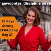 30 Days Strong - en hoe ik faalde op dag 27 - een kijkje in mijn leven: Hoe blijf ik energiek